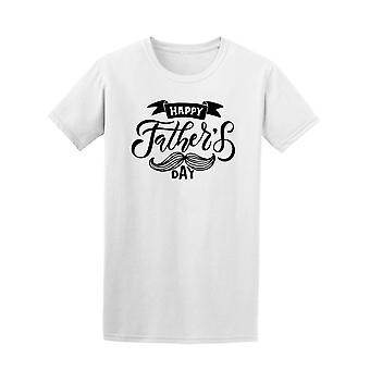 mustache happy father's day Tee Men's -Image by Shutterstock