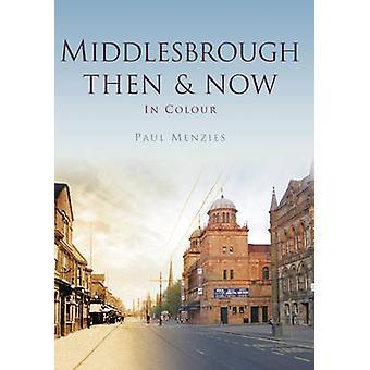 Middlesbrough dann & jetzt durch Paul Menzies - 9780750964982 Buch
