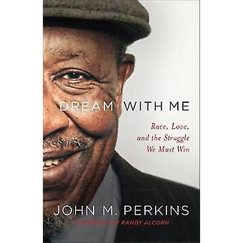 Sueño con el Me - raza - amor - y la lucha que debemos ganar por el Dr. Juan
