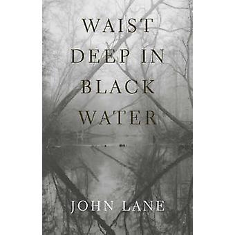 Cintura en Black Water (nueva edición) por John Lane - 9780820326214