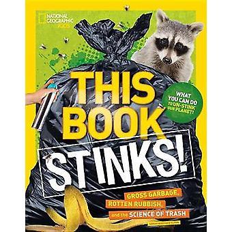 Dit boek stinkt! -Bruto Garbage - rotte rommel- en de wetenschap-o