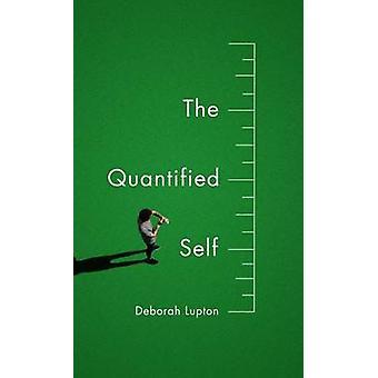 Die quantifizierten selbst durch Deborah Lupton - 9781509500604 Buch