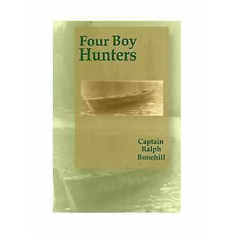 Fyra pojke jägare av Ralph Bonehill - 9781557533906 bok