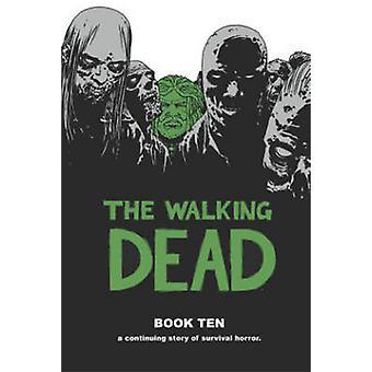 Walking Dead - kirja 10 Robert Kirkman - Cliff Rathburn - Charl