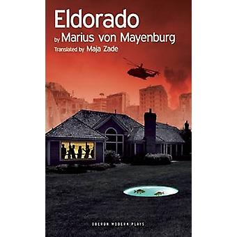 Reservar o Eldorado por von Marius Mayenburg - Maja Zade - 9781783191369
