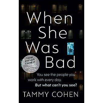 When She Was Bad by Tammy Cohen - 9781784160197 Book