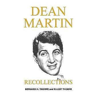 Dean Martin - Recollections by Bernard H. Thorpe - 9781786233653 Book