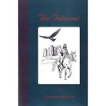 The Falconer - A Story of Frederick II of Hohenstaufen by Christopher