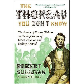 La Thoreau no sabes: El padre de los escritores de la naturaleza sobre la importancia de las ciudades, las finanzas y perder el tiempo