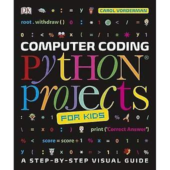 Computer Codierung Python-Projekte für Kinder: eine visuelle Anleitung