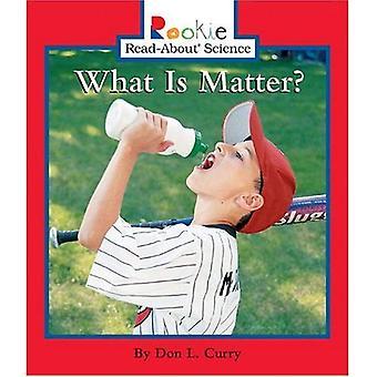 Vad är materia? (Rookie läsa-om vetenskap)