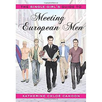 Single Girl's Guide to Meeting European Men