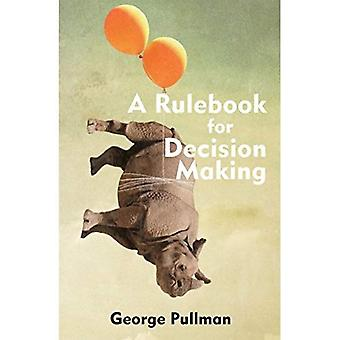 A Rulebook for Decision Making (Hackett Student Handbooks)