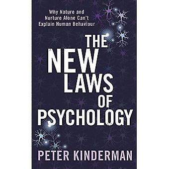De nya lagarna av psykologi: Varför Nature and Nurture ensamt inte kan förklara mänskligt beteende