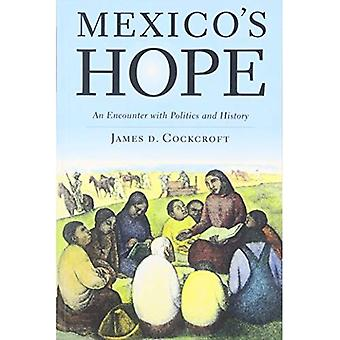 Mexico's Hope: An Encounter� with Politics and History an Encounter with Politics and History