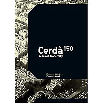 Cerda?: 150 år av modernitet
