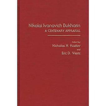 Nikolai Ivanovich Bujarin A centenario valoración por Kozlov y Nicholas N.