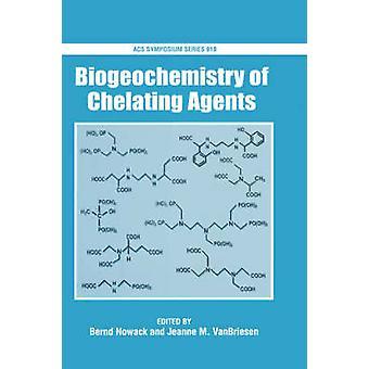 Biogeochemistry of Chelating Agents Acsss 910 by Vanbriesen & Jeanne