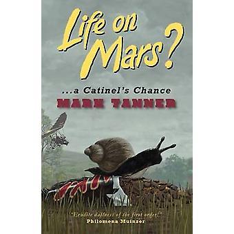 Life on Mars een Catinels kans door Tanner & Mark Philip