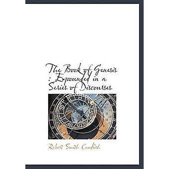كتاب سفر التكوين شرح في سلسلة من الخطابات التي كاندليش آند روبرت سميث