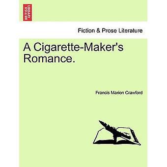En CigaretteMakers romantik. af Crawford & Francis Marion