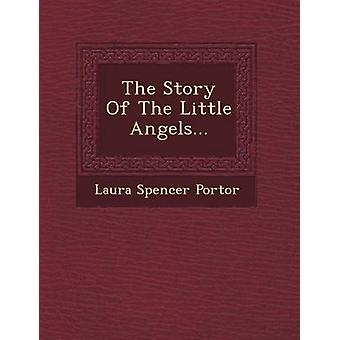 The Story Of The Little Angels... by Portor & Laura Spencer
