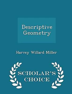 Descriptive Geometry  Scholars Choice Edition by Miller & Harvey Willard