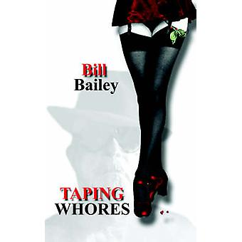 Taping Whores by Bailey & Bill