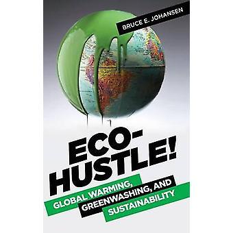 EcoHustle calentamiento del Greenwashing y sostenibilidad por Johansen y Bruce