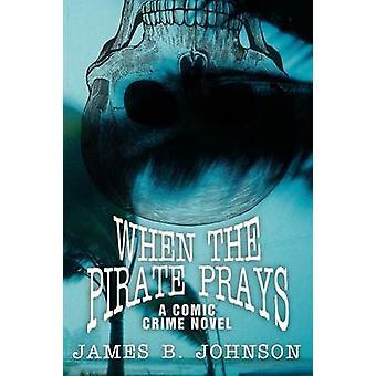 När pirat ber en komisk roman av Johnson & James B.