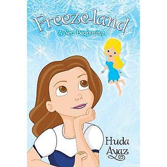 FreezeLand A New Beginning by Ayaz & Huda