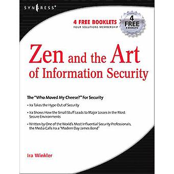 Zen and the Art of Information Security by Winkler & Ira
