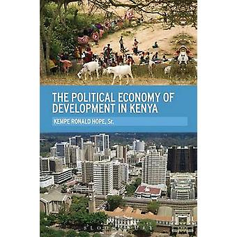 The Political Economy of Development in Kenya by Hope Sr & Kempe Ronald