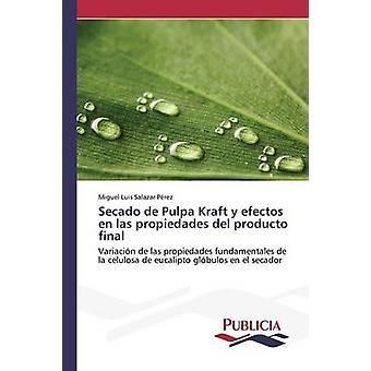 Secado de Pulpa Kraft y efectos nl las propiedades del producto definitief door Salazar Prez Miguel Luis