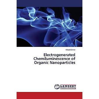 Electrogenerated Chemilumineszenz organische Nanopartikel von Omer Khalid