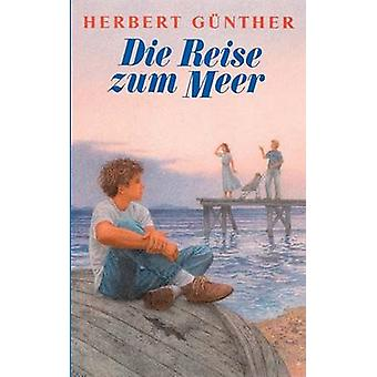 Die Reise zum Meer by Herbert G nther