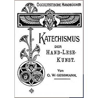Katechismus der HandLeseKunst by Gessmann & G.W.