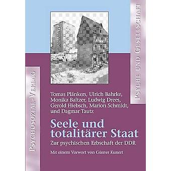 Seele Und Totalitarer Staat by Bahrke & Ulrich