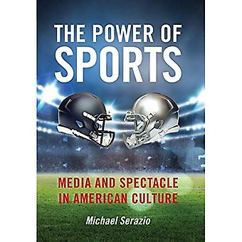 The Power of Sports: Media� and Spectacle in American Culture (Postmillennial Pop)