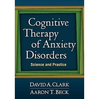 Kognitive Therapie von Angststörungen - Wissenschaft und Praxis von David