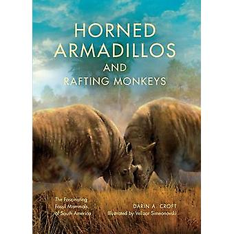 Horned Armadillos and Rafting Monkeys - The Fascinating Fossil Mammals