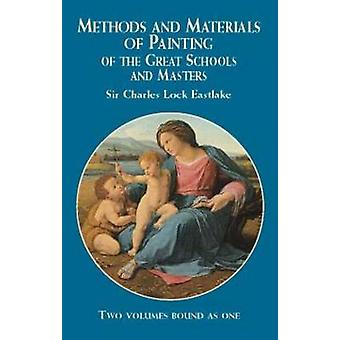 Methods and Materials of Painting of the Great Schools and Masters by
