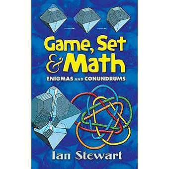 Game Set and Math - Enigmas and Conundrums by Ian Stewart - 9780486458