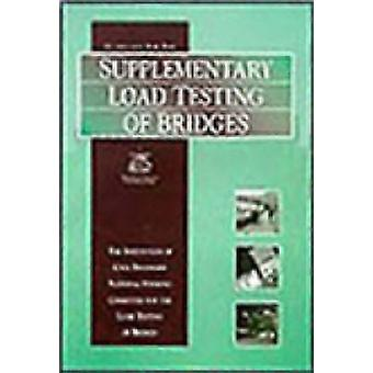 Guidelines for the Supplementary Load Testing of Bridges - 9780727727