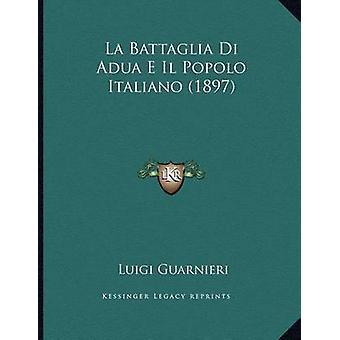 La Battaglia Di Adua E Il Popolo Italiano (1897) by Luigi Guarnieri -