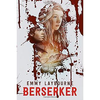 Berserker by Emmy Laybourne - 9781250055200 Book