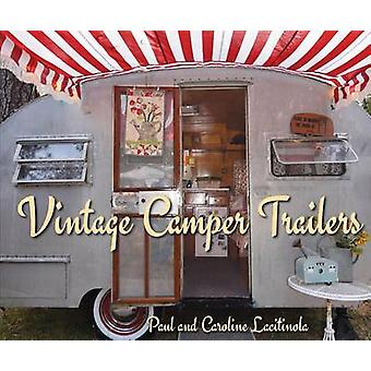Vintage Camper Trailers by Paul Lacitinola - 9781423641889 Book