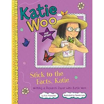 Stick to the Facts - Katie - Writing a Research Paper with Katie Woo b
