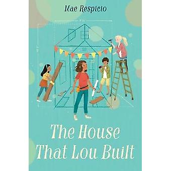 The House That Lou Built by The House That Lou Built - 9781524717940