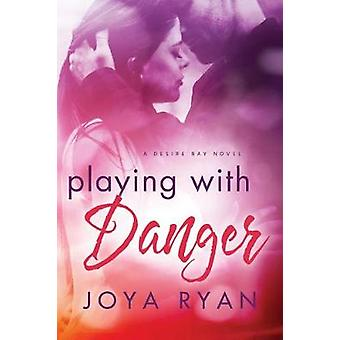 Playing with Danger by Joya Ryan - 9781542048224 Book